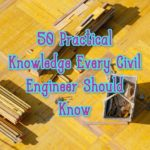 50 Practical Knowledge Every Civil Engineer Should Know