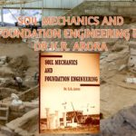 SOIL MECHANICS AND FOUNDATION ENGINEERING BY DR K.R. ARORA